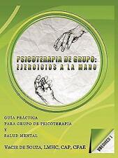 Psicoterapia de Grupo: Ejercicios a la Mano-Volumen 1 (Paperback or Softback)