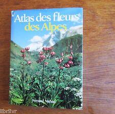 Botanique ATLAS DES FLEURS DES ALPES illustrations Cartes repartitions classific