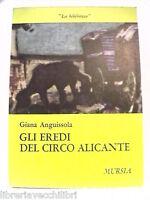 GLI EREDI DEL CIRCO ALICANTE Giana Anguissola Mursia La Biblioteca Racconto di