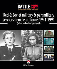 Red & Soviet military & paramilitary services: female uniforms 1941-1991:...