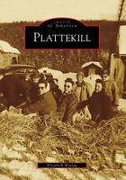 Plattekill [Images of America] [NY] [Arcadia Publishing]