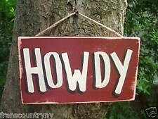 HOWDY AMERICAN WESTERN COUNTRY WOOD RUSTIC PRIMITIVE  FUNNY SILLY SIGN PLAQUE