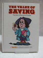 The Value of Saving - Story of Benjamin Franklin A Value Tale Book