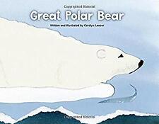 Great Polar Bear by Lesser, Carolyn