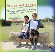 Marco and I Want to Play Ball/Marco y Yo Queremos Jugar Al Beisbol: A True Story