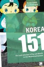 Korea 151 von Dennis Kubek und Bielle Kim (2016, Taschenbuch)
