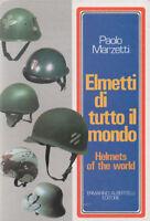Militaria Marzetti Elmetti di tutto il mondo - Helmets of the world 1^ed. 1984