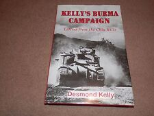 Desmond Kelly Kelly's Burma Campaign Chin Hills 2003 Signed Hardback