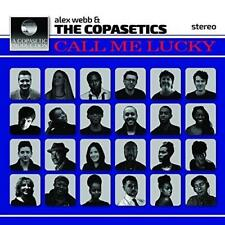 Alex Webb And The Copasetics - Call Me Lucky (NEW CD)