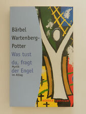 Bärbel Watenberg Potter Was tust du fragt der Engel Mystik im Alltag