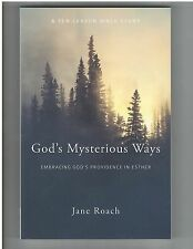 God's Mysterious Ways : Embracing God's Providence in Esther Jane Roach P&R Publ