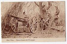 CARTOLINA 1919 NELL' OISE - PEZZO FRANCESE DA 75 MASCHERATO RIF 5459