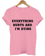 Everything hurts and I'm dying T-Shirt, Gym, Fitness, Squat, funny, protein