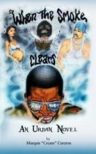 "When the Smoke Clears : An Urban Novel by Marquis ""Cream"" Cureton (2012,..."