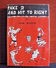 Take 2 and Hit to Right by Sam Molen *Signed* - 1959 HCDC 2nd printing - Sports