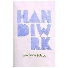 Handiwork by Amaranth Borsuk