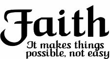 Faith It Makes Things Possible, Not Easy Window Wall Decal Vehicle Bedroom Bath