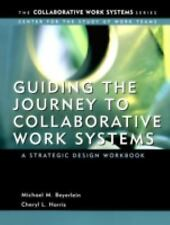 Guiding the Journey to Collaborative Work Systems: A Strategic Design Workbook (