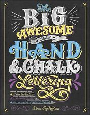The Big Awesome Book of Hand and Chalk Lettering by Dina Rodriguez (2017,...