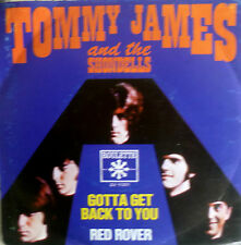 "7"" TOMMY JAMES AND THE SHONDELLS  Gotta Get Back To You"