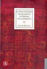 La vida cotidiana de los aztecas en vísperas de la conquista (Antropologia) (Spa