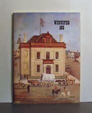 Winnipeg 100, Pictorial History 1873-1973, Manitoba,  Canada