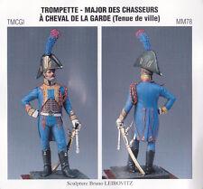 METAL MODELES TMCGI MM78 - TROMPETTE MAJOR DES CHASSEURS A CHEVAL DE LA GARDE