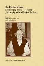 Selected papers on Renaissance philosophy and on Thomas Hobbes by Karl Schuhmann