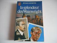 LA SPLENDEUR DES WAINWRIGHT / JULIAN SYMONS / J'AI LU 1983