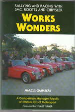 Works Wonders Rallying & Racing with BMC, Rootes & Chrysler Austin Healey MG +