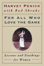 For All Who Love the Game: Lessons and Teachings for Women, Penick, Harvey, 0684