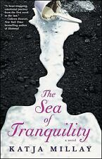The Sea of Tranquility: A Novel, Millay, Katja, Acceptable Book