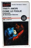 Tristi Amori - Come Le Foglie,Giacosa Giuseppe  ,Oscar Mondadori,1966