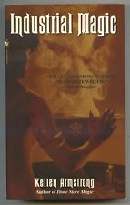 Kelley Armstrong INDUSTRIAL MAGIC Women of Otherworld 4 First Printing