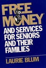 Free Money and Services for Seniors and Their Families (Paperback or Softback)