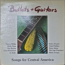 BULLETS & GUITARS Songs for Central America-NM1983LP CANADIAN IMPORT ANTHOLOGY