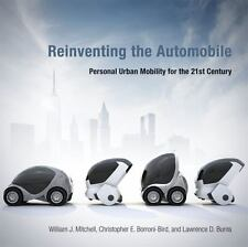 Reinventing the Automobile: Personal Urban Mobility for the 21st Century (MIT P