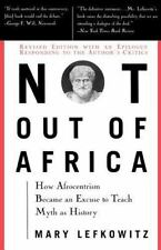 "Not Out Of Africa: How """"Afrocentrism"""" Became An Excuse To Teach Myth As Histo"