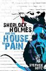 Sherlock Holmes and The House of Pain by Seitz, Steve   Paperback Book   9781780
