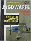 LUFTWAFFE COLOURS BOOK Vol.1 Sec.1 JAGDWAFFE BIRTH of the LUFT. FIGHTER FORCE