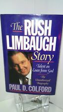 The Rush Limbaugh Story : Talent on Loan from God by Paul D. Colford (1993,...