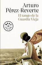 El Tango de la Guardia Vieja by PÉrez-revertearturo, Arturo Pérez-Reverte...
