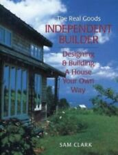 The Real Goods Independent Builder: Designing & Building a House Your Own Way [R