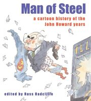 Man Of Steel: A Cartoon History Of The Howard Years ' Radcliffe, Russ