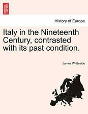 Italy in the Nineteenth Century, contrasted wit. Whiteside, James.#