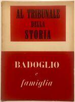 """RSI """"AL TRIBUNALE DELLA STORIA. BADOGLIO..."""" Libro 1944 XXII° Rep. Soc. Italiana"""