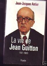 LA VIE DE JEAN GUITTON  JJ ANTIER  1901 1999