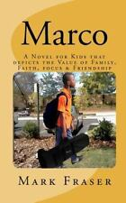 Marco : A Novel for Kids That Depicts the Value of Family, Faith, Focus and...