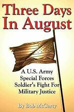 Three Days in August : A U. S. Army Special Forces Soldier's Fight for...