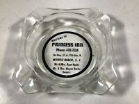 Vintage Clear Glass PRINCESS INN Myrtle Beach Advertising Ashtray